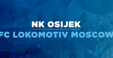 Live TXT: NK Osijek - FC Lokomotiv Moscow